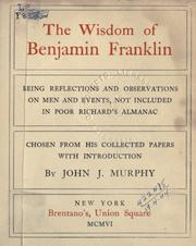 Cover of: The wisdom of Benjamin Franklin