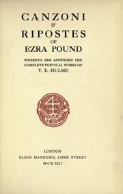 Cover of: Canzoni; & Ripostes of Ezra Pound: whereto are appended the complete poetical works of T.E. Hulme.