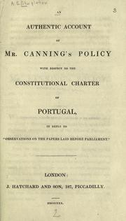 Cover of: An authentic account of Mr. Canning's policy with respect to the constitutional charter of Portugal