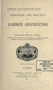 Principles and practice of harbour construction by William Shield