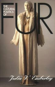Cover of: The cultural politics of fur | Julia Emberley