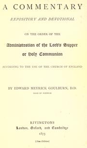 Cover of: A commentary expository and devotional on the order of the administration of the Lord's Supper or Holy Communion according to the use of the Church of England