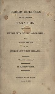 Cover of: Cursory reflexions on the system of taxation, established in the city of Philadelphia
