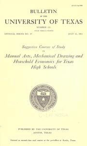 Cover of: Suggestive courses of study in manual arts, mechanical drawing and household economics for Texas high schools