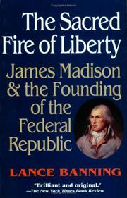 Cover of: The Sacred Fire of Liberty