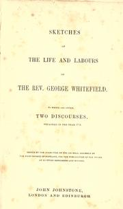 Cover of: Sketches of the life and labours of the Rev. George Whitefield: to which are added two discourses preached in the year 1729.