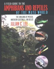 Cover of: A Field Guide to the Amphibians and Reptiles of the Maya World | Julian C. Lee