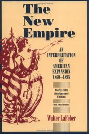 Cover of: The new empire: an interpretation of American expansion, 1860-1898