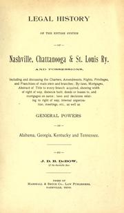 Cover of: Legal history of the entire system of Nashville, Chattanooga & St. Louis Ry. and possessions. | James Dunwoody Brownson DeBow