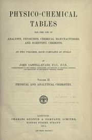 Physico-chemical tables for the use of analysts, physicists, chemical manufacturers, and scientific chemists by John Castell-Evans