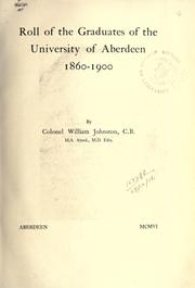 Roll of the graduates of the University of Aberdeen, 1860-1900 by University of Aberdeen.