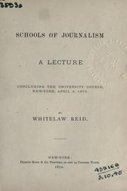 Cover of: Schools of journalism: a lecture concluding the university course, New York, April 4, 1872.