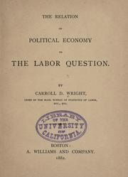 Cover of: The relation of political economy to the labor questions