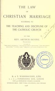 Cover of: The law of christian marriage according to the teaching and discipline of the Catholic church