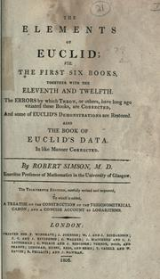 Cover of: The elements of Euclid, viz. the first six books, together with the eleventh and twelfth