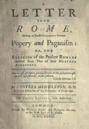 A letter from Rome, shewing an exact conformity between popery and paganism by Conyers Middleton