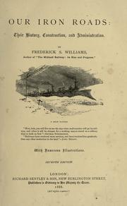 Cover of: Our iron roads | Frederick Smeeton Williams
