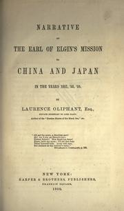 Narrative of the Earl of Elgin's mission to China and Japan in the years 1857, '58, '59 by Oliphant, Laurence