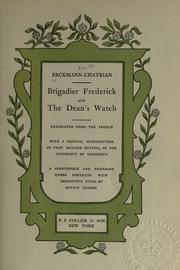 Cover of: Brigadier Frederick and The dean's watch [by] Erckmann-Chatrian: Translated from the French, with a critical introd. by Richard Burton. A front. and numerous other ports, with descriptive notes by Octave Uzanne.