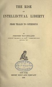 Cover of: The rise of intellectual liberty from Thales to Copernicus