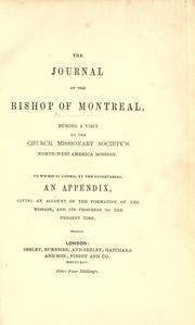 The journal of the Bishop of Montreal by George J. Mountain