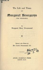 The life and times of Margaret Bourgeoys (the venerable) by Margaret Mary Drummond