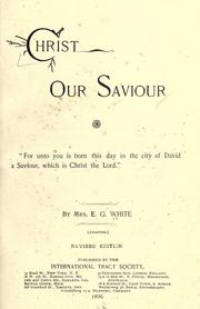 Christ Our Saviour by Ellen Gould Harmon White