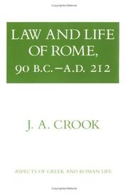 Cover of: Law and Life of Rome, 90 B.c.a.d. 212 (Aspects of Greek and Roman Life) | J.A. Crook