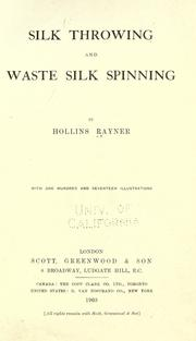 Cover of: Silk throwing and waste silk spinning | Hollins Rayner
