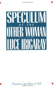 Cover of: Speculum of the other woman | Luce Irigaray