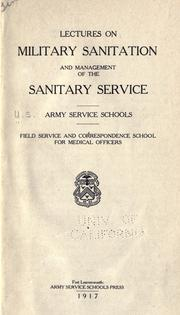 Cover of: Lectures on military sanitation and management of the sanitary service