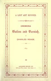 Cover of: Cremona violins: Four letters descriptive of those exhibited in 1873 at the South Kensington museum. Also giving the data for producing the true varnishes used by the great Cremona makers.