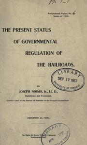 Cover of: The present status of governmental regulation of the railroads