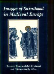 Cover of: Images of sainthood in medieval Europe | edited by Renate Blumenfeld-Kosinski and Timea Szell.