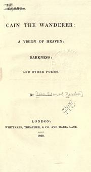 Cover of: Cain the wanderer, A vision of heaven, Darkness | John Edmund Reade