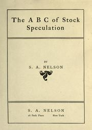 Cover of: The ABC of stock speculation by S. A. Nelson