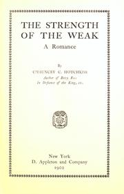 Cover of: The strength of the weak | Chauncey Crafts Hotchkiss