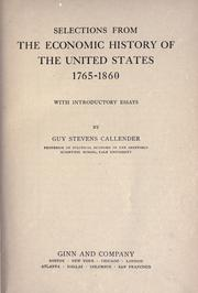 Selections from the economic history of the United States, 1765-1860 by Guy Stevens Callender