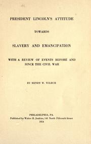 Cover of: President Lincoln's attitude towards slavery and emancipation