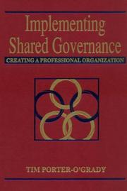 Cover of: Implementing shared governance: creating a professional organization