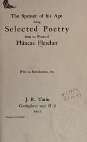 Cover of: The Spenser of his age, being selected poetry from the works of Phineas Fletcher