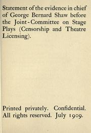 Cover of: Statement of the evidence in chief of George Bernard Shaw before the Joint-Committee on Stage Plays (Censorship and Theatre Licensing)