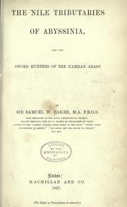Cover of: The Nile tributaries of Abyssinia, and the sword hunters of the Hamran Arabs