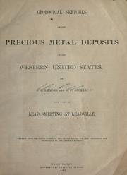 Cover of: Geological sketches of the precious metal deposits of the western United States