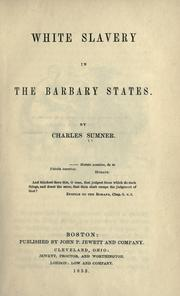 Cover of: White slavery in the Barbary states: a lecture before the Boston Mercantile Library Association, Feb. 17, 1847.