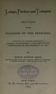 Cover of: Lamps, pitchers and trumpets: lectures on the vocation of the preacher. Illustrated by anecdotes, biographical, historical, and elucidatory, of every order of pulpit eloquence, from the great preachers of all ages.