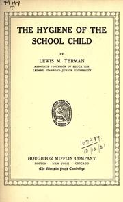 Cover of: The hygiene of the school child