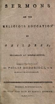 Sermons on the religious education of children by Doddridge, Philip