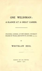 Cover of: One Welshman: a glance at a great career: Inaugural address, autumn session, University College of Wales, Aberystwyth, October 31st, 1912.