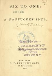Cover of: Six to one; a Nantucket idyl